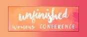 Unfinished Women's Conference  2019